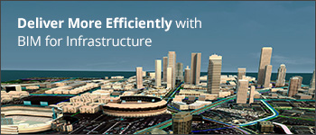 Deliver More Efficiently with BIM for Infrastructure